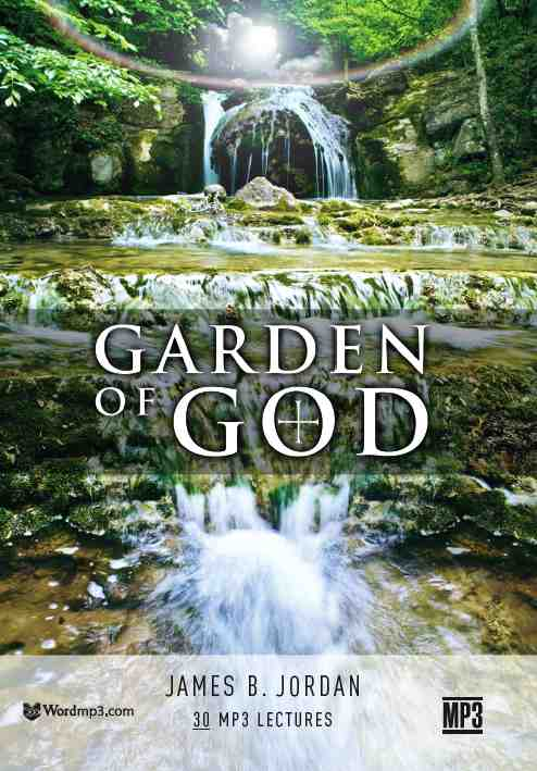 James B. Jordan - The Garden of God (Unlocking the Bible's Imagery 6 mp3s)