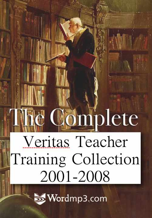 Veritas Teacher Training Conferences (Complete Set Downloads 480+ mp3s)