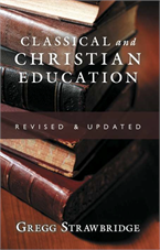 Classical and Christian Education (Revised & Updated)