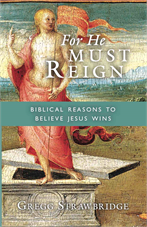 For He Must Reign: Biblical Reasons to Believe Jesus Wins (free PDF)