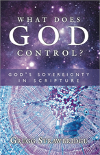 What Does God Control? God's Sovereignty in Scripture